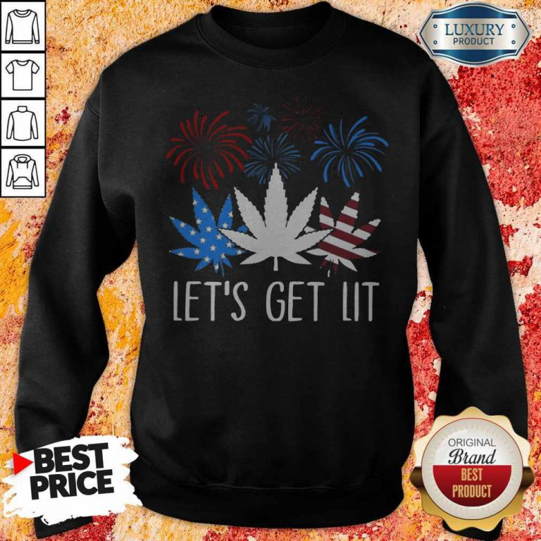 Good Happy The 4th Of July Weed Let's Get Lit Sweatshirt