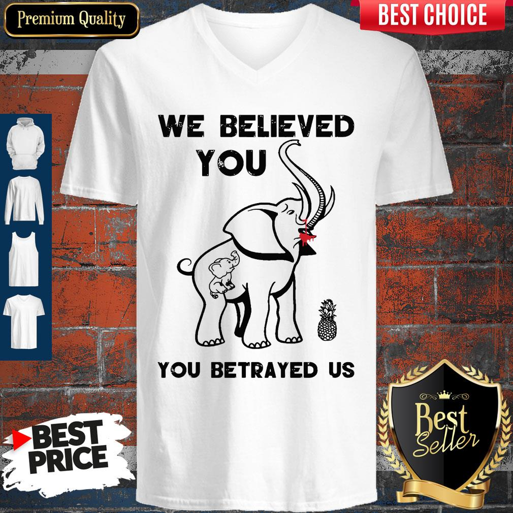 Official We Believe You You Betrayed Us Elephant V-neck