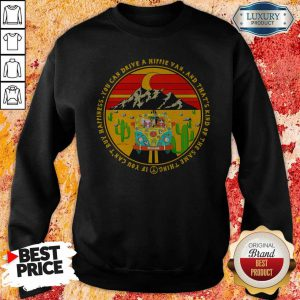 You Can Drive A Hippie Van And That'S Kind Of The Same Thing If You Can'T Buy Happiness Vintage Sweatshirt