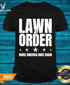 Cute Lawn And Order Make America Rake Again Funny Distressed Shirt - Design By Valleytee.com