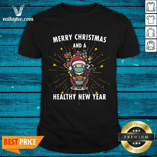 Funny Merry Christmas And A Healthy New Year Eve Santa Claus Shirt - Design By Valleytee.com